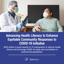 Advancing Health Literacy to Enhance Equitable Community Responses to COVID-19: $250 million in grant awards to 73 communities