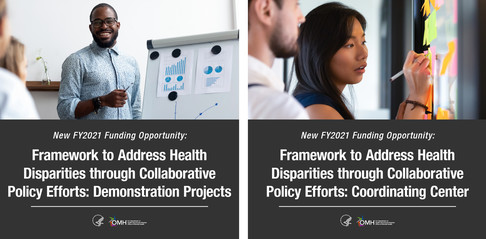 New FY2021 Funding Opportunities: Framework to Address Health Disparities through Collaborative Policy Efforts