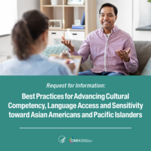 Request for Information:Best Practices for Advancing Cultural Competency, Language Access, and Sensitivity Toward AAPIs