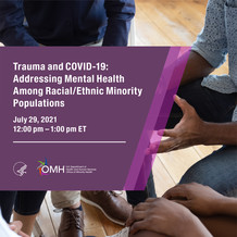 Webinar: Trauma and COVID-19: Addressing Mental Health among Racial/Ethnic Minority Populations, July 29