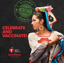 Hispanic Heritage Month. Celebrate and Vaccinate! American Heart Association. Live Fierce. Take Action.