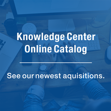 Knowledge Center Online Catalog. See our newest acquisitions.