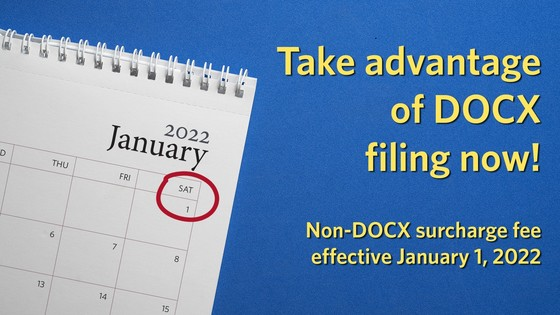 """Jan 1, 2022 circled in red, Text: Take advantage of DOCX filing now! Non-DOCX surcharge fee effective January 1, 2022"""" in yellow on a blue background"""