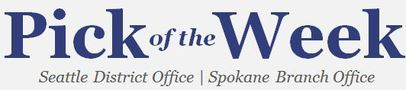 Pick of the Week - Seattle District Office | Spokane Branch Office