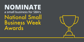 Nominate a small business for SBA's National Small Business Week Awards