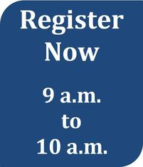 Register now 9 to 10 a.m.