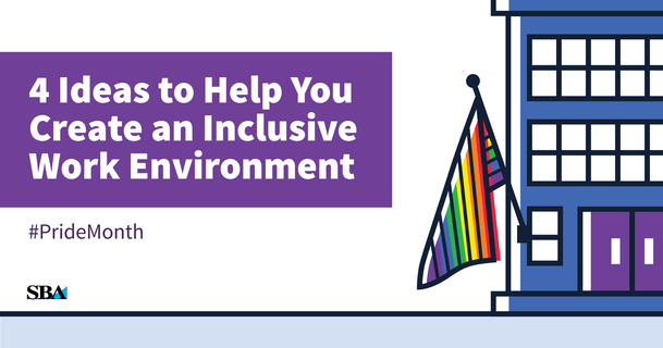 4 ideas to help you create an inclusive work environment