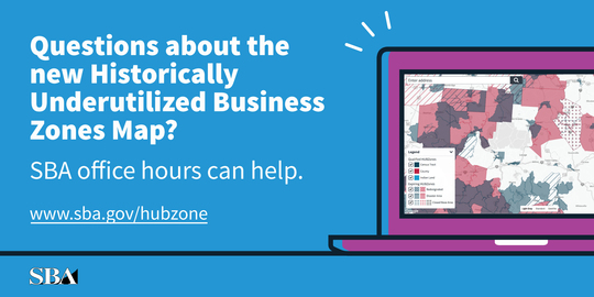 Questions about the new HUBZone map? SBA office hours can help.