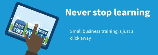 Never stop learning - small business training is just a click away