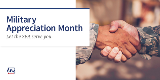 Military Appreciation Month - Let the SBA serve you.