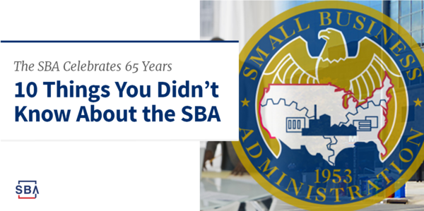 The SBA Celebrates 65 Years - 10 Things You Didn't Know About the SBA