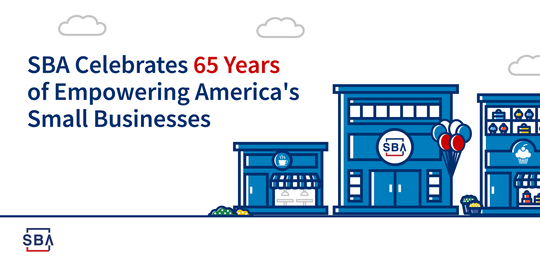 SBA Celebrates 65 Years of Empowering America's Small Businesses