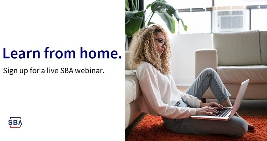 Learn from home. Sign up for a live SBA webinar.