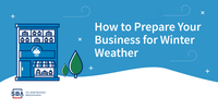 How to prepare your business for winter weather