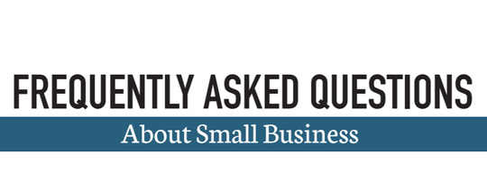 Frequently Asked Questions About Small Business