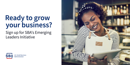 Ready to grow your business? Sign up for SBA's Emerging Leaders Initiative.