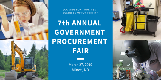 Looking for your next business opportunity? 7th Annual Government Procurement Fair, March 27, 2019, Minot, ND