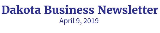 Dakota Business Newsletter April 9, 2019