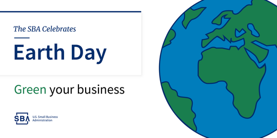 The SBA Celebrates Earth Day Green Your Business