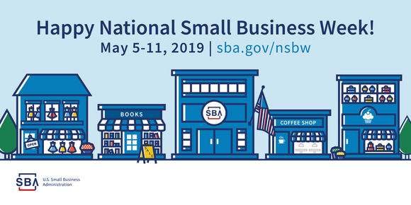 Happy National Small Business Week, May 5-11, 2019