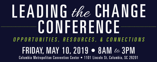 Leading th Change Conference on May 10th at the Columbia Convention Center from 8-3 pm
