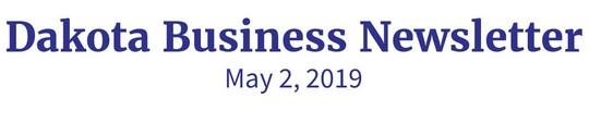 Dakota Business Newsletter, May 2, 2019