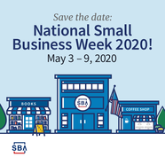 National Small Business Week 2020- Save the Date, May 3-9, 2020