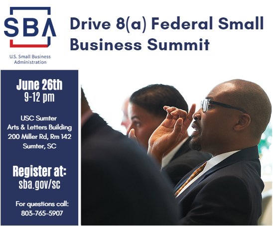 Drive 8 a Federal Business Summit June 26th from 9-12 in Sumter, SC