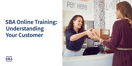 SBA Online Training: Understanding Your Customer