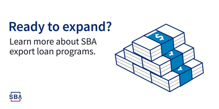 Ready to export? Learn more about SBA export loan programs.