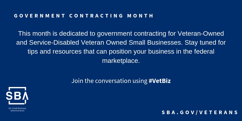 August is government contracting month for veteran-owned and service-disabled veteran owned small businesses.