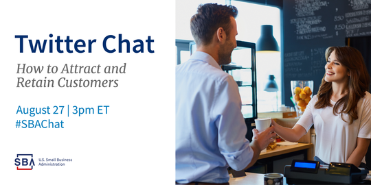 Twitter Chat How to Attract and Retain Customers August 27 | 3pm ET #SBAChat