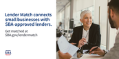 Lender Match connects small businesses with SBA-approved lenders. Get matched at sba.gov/lendermatch.