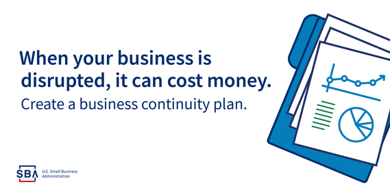 When your business is disrupted, it can cost money. Create a business continuity plan.