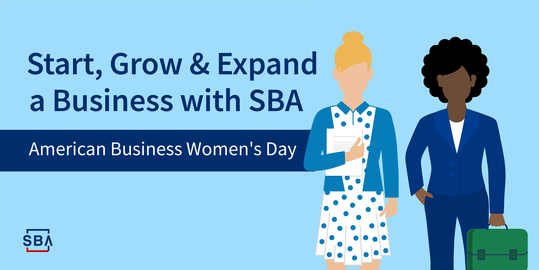 Start, grow and expand a business with SBA, American Business Women's Day
