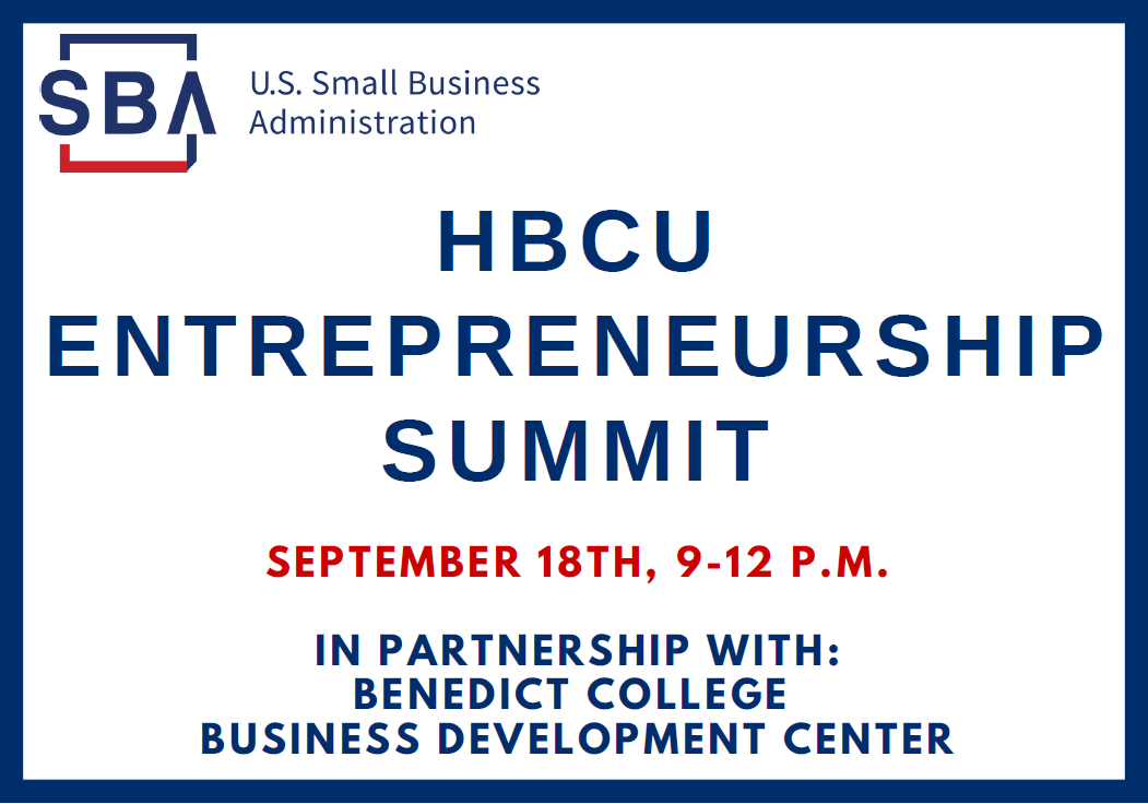 HBCU Entreprenuership Summit on 9/18 from 9-12 p.m. in partnership with the Benedict College Business Development Center