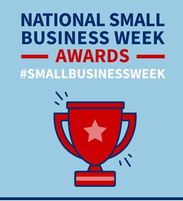 National Small Business Week Awards. More information at sba.gov/nsbw