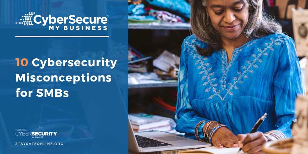 Ten cybersecurity misconceptions for SMBs