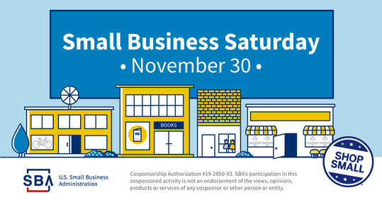 Small Business Saturday, November thirtieth. Cosponsorship Authorization #19-2050-93.