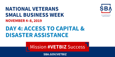 Day 4 of National Veterans Small Business Week is focused on access to capital and disaster assistance.