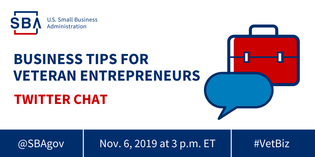 The SBA is hosting a Twitter chat on Nov. 6 at 3 p.m. ET to share business tips for veteran entrepreneurs.