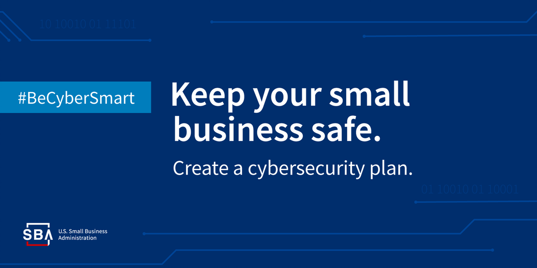 #BeCyberSmart - Keep Your Small Business Safe - Create a cybersecurity plan
