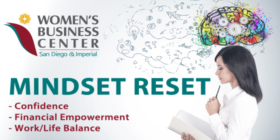Graphic header for the San Diego & Imperial Women's Business Center's Mindset Reset Course - Confidence - Financial Empowerment - Work/Life Balance