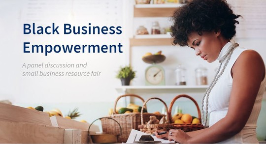 Black Business Empowerment a panel discussion and small business resource fair