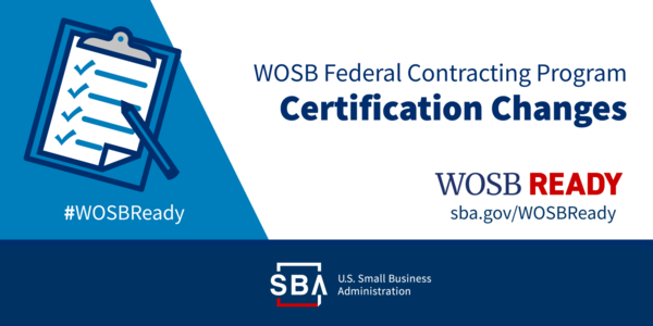 WOSB Ready, Women-Owned Small Business Federal Contracting program, Certification changes