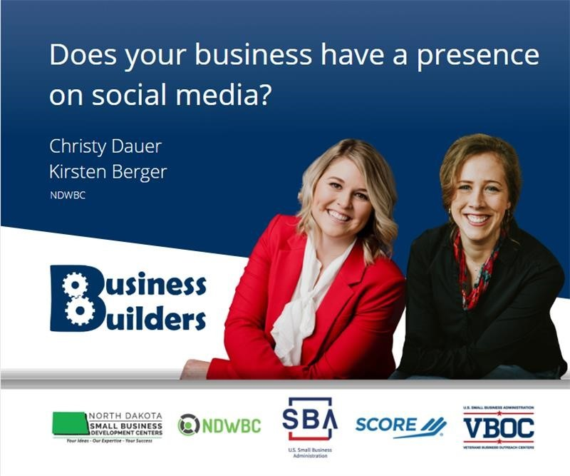 Does your business have a presence on social media? Christy Dauer and Kirsten Berger from NDWBC. Business Builders Workshop