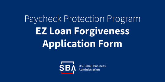 Paycheck Protection Program Loan Forgiveness Form EZ Form