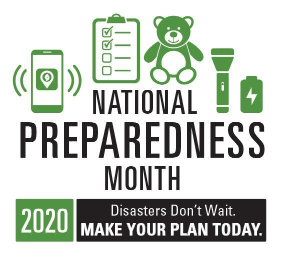 National Preparedness Month 2020- Disasters don't wait. Make your plan today.