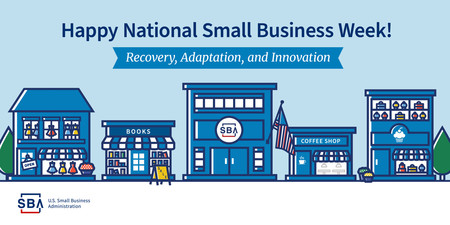 Happy National Small Business Week. Recovery, Adaptation and Innovation