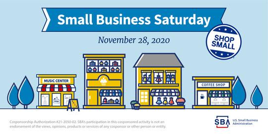Small Business Saturday is November 28, 2020. Cosponsorship Authorization #21-2050-02.